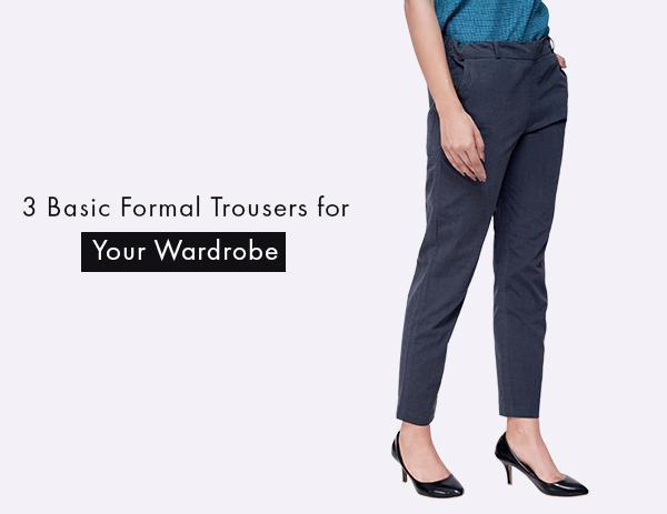 3 Basic Formal Trousers for Your Wardrobe
