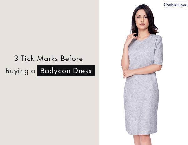 3 Tick Marks Before Buying a Bodycon Dress