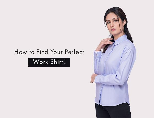 How to Find Your Perfect Work Shirt!