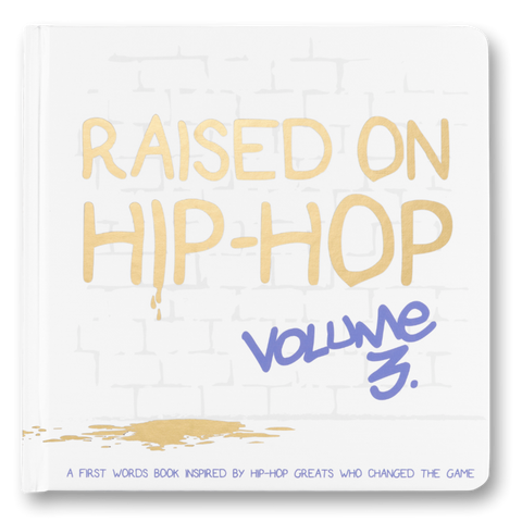 Raised On Hip-Hop Vol 3. First Words