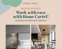 Work with ease with Home Cartel