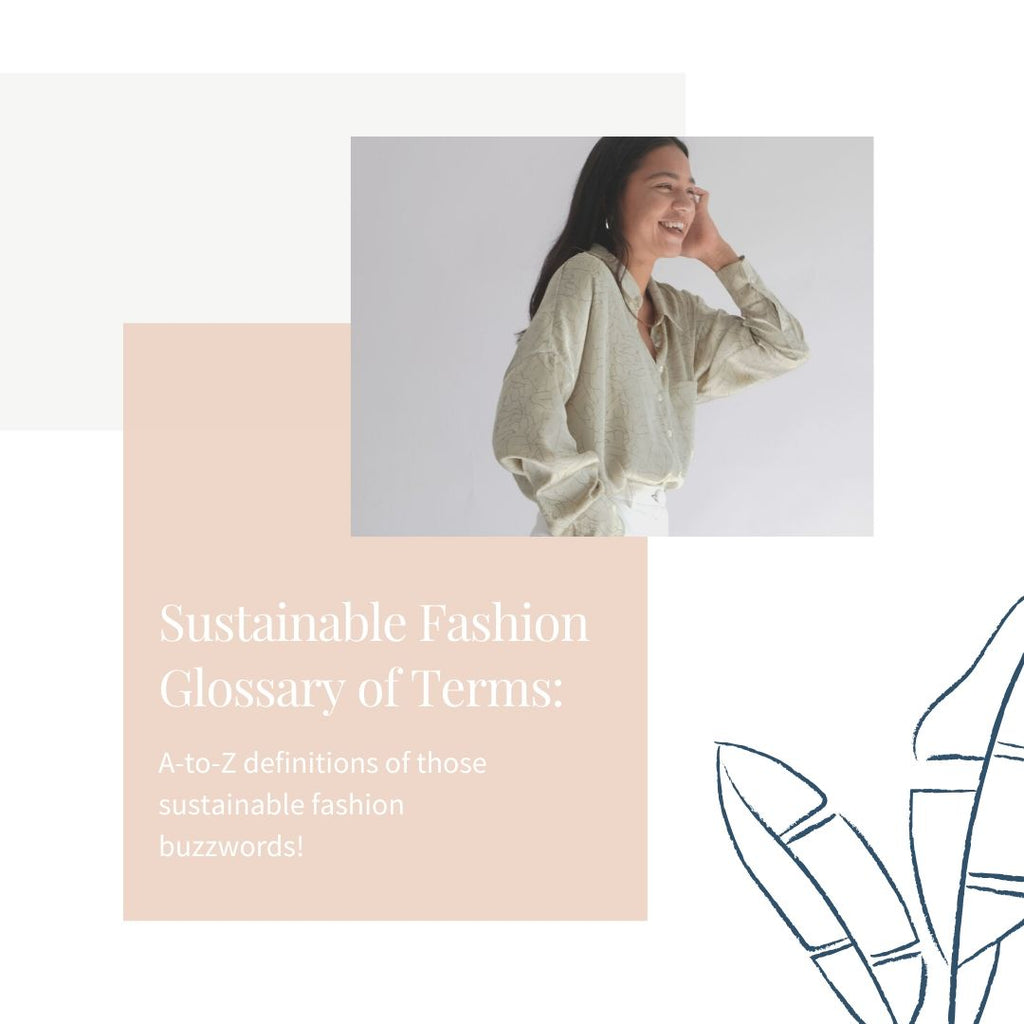 Our Sustainable and Ethical Fashion Glossary of Terms