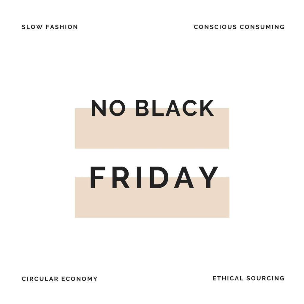 Why we're choosing No Black Friday...