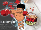 B.E RIPPED recipe pack 2