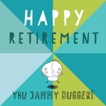 BLO61 Retirement You Jammy Bugger