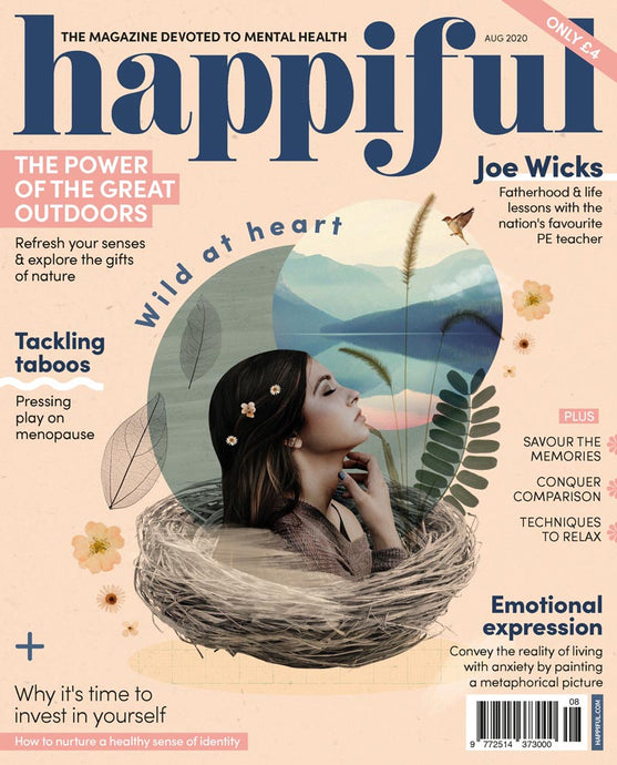 Happiful Magazine | August 2020 | Issue 40