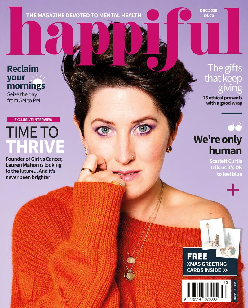 Happiful Magazine | December 2019 | Issue 32
