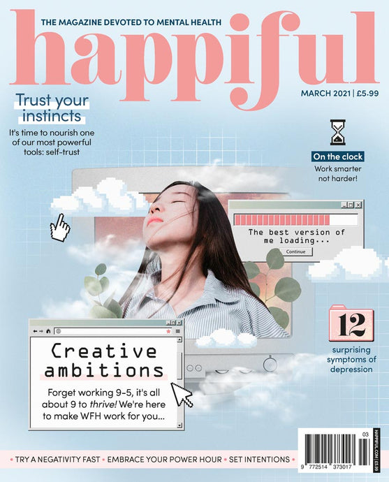 Happiful Magazine | March 2021 | Issue 47