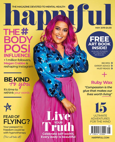 Happiful Magazine | May 2019 | Issue 25