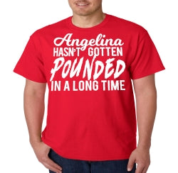 Jersey Shore Angelina Hasn't Gotten Pounded T-Shirt