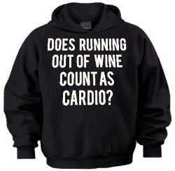 Does Running Out Of Wine Count As Cardio Hoodie