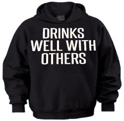 Drink Well With Others Hoodie