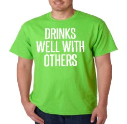 Drink Well With Others T-Shirt