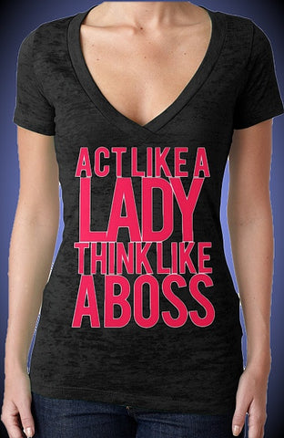 Act Like A Lady Think Like A Boss Burnout V-Neck