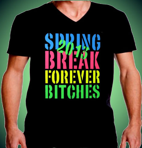 Spring Break Forever Bitches V-Neck M 625