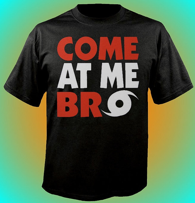 Come At Me Bro T-Shirt 620 - Restore the Jersey Shore
