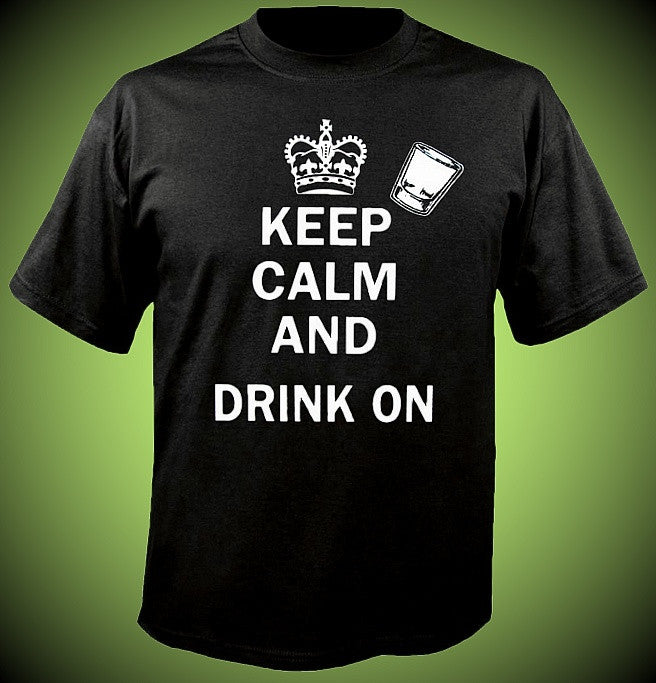 Keep Calm and Drink On T-Shirt 561