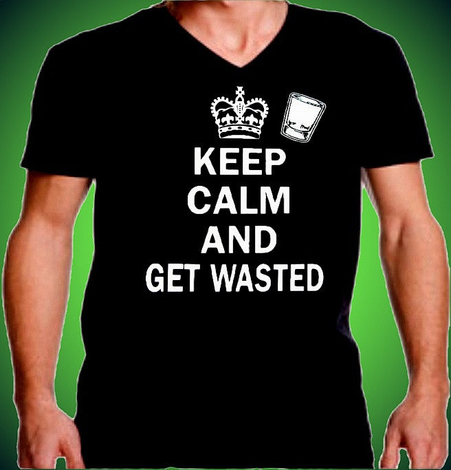 Keep Calm Get Wasted V-Neck