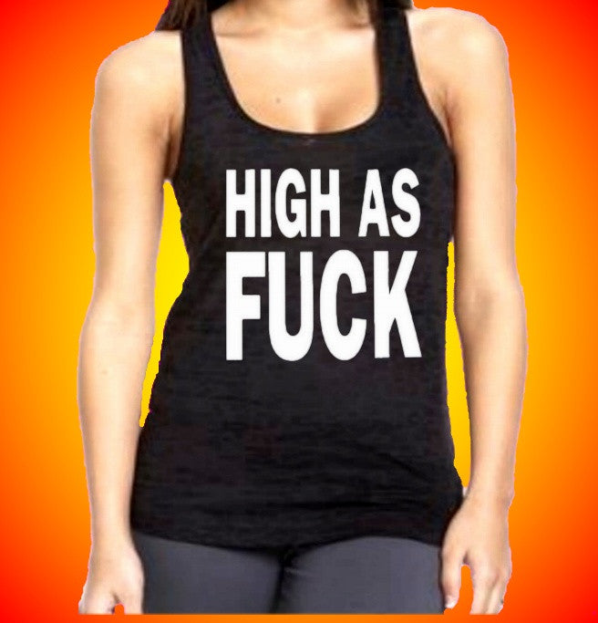 High As Fuck Burnout Tank Top