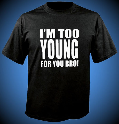 Jersey Shore I'm Too Young For You Bro Kids T-Shirt
