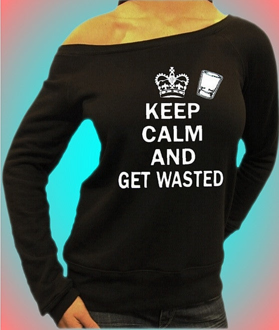 Keep Calm And Get Wasted Off The Shoulder Top