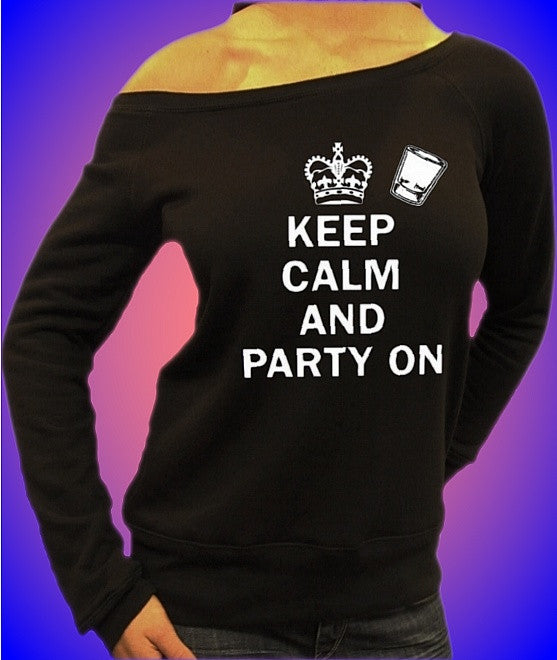 Keep Calm And Party On Off The Shoulder Top