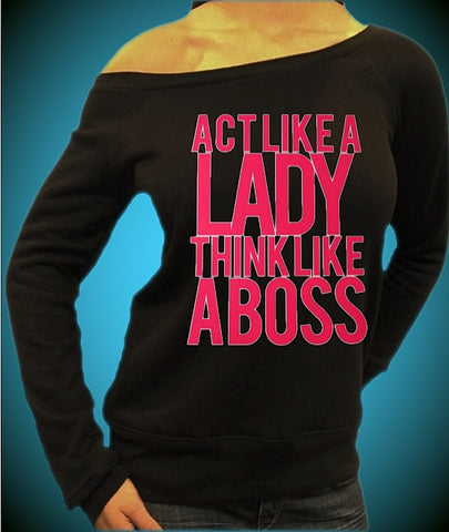Act Like A Lady Think Like A Boss Off The Shoulder Top