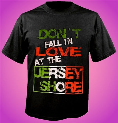 "Ronnie's Motto To Live By ""Don't Fall in Love at the Jersey Shore""  T-Shirt"
