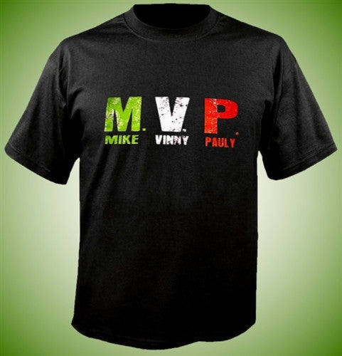 MVP stands for Mike, Vinnie and Pauly T-Shirt