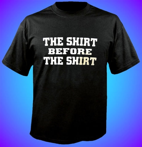 What every Guido needs to wear before they go out. The Shirt Before The Shirt T-Shirt