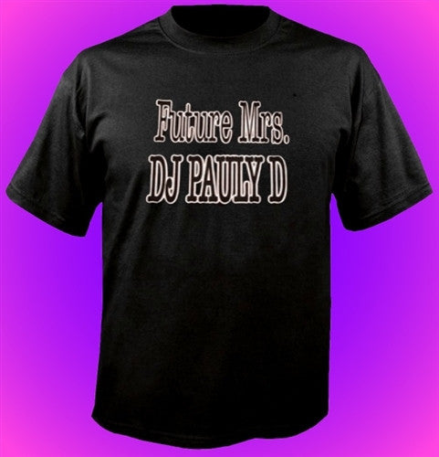 Future Mrs. DJ Pauly D T-Shirt