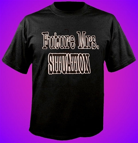 Future Mrs. Situation T-Shirt