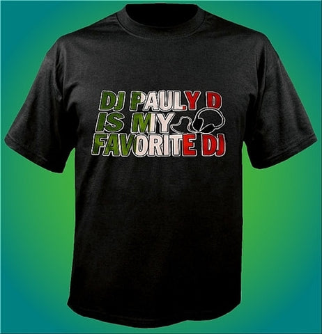 DJ Pauly D Is My Favorite DJ T-Shirt