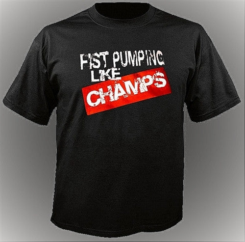 Fist Pumping Like Champs T-Shirt