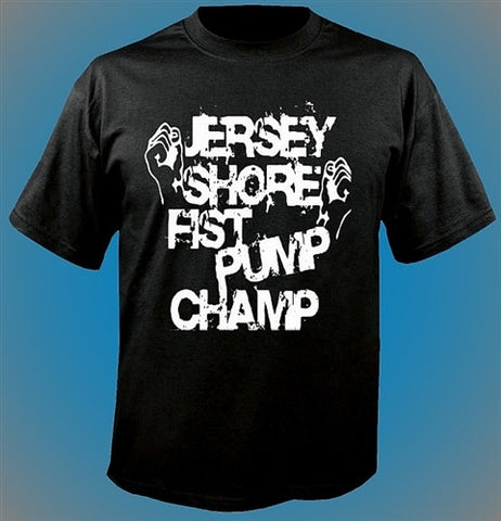 Jersey Shore Fist Pump Champ T-Shirt