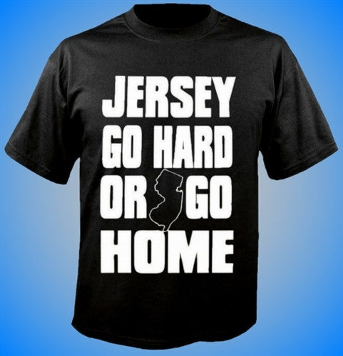 Jersey Go Hard Or Go Home T-Shirt