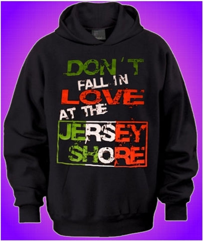 "Ronnie's Motto To Live By ""Don't Fall in Love at the Jersey Shore"" Hoodie"