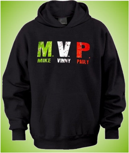 MVP Stands For Mike Vinny And Pauly Hoodie