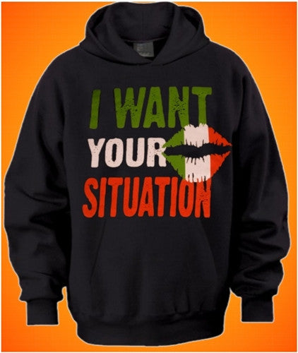 I Want Your Situation Hoodie