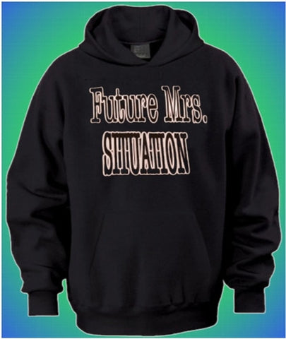 Future Mrs. Situation Hoodie