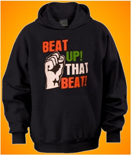 Beat Up! That Beat! Hoodie