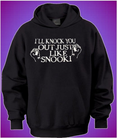 I'll Knock You Out Just Like Snooki In Season 1 Hoodie