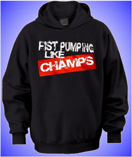 Fist Pumping Like Champs Hoodie