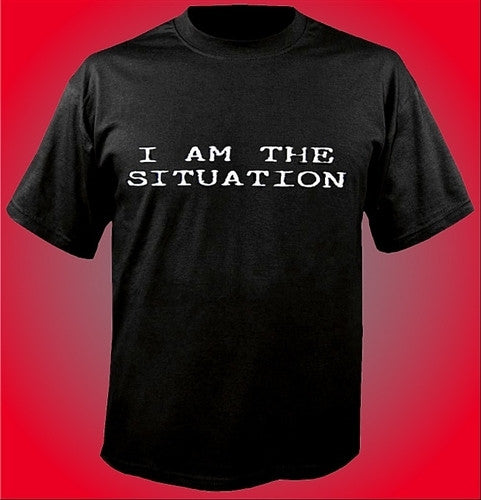 I Am The Situation T-Shirt