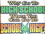 Why Go To High School, When You Can Go To School High?  T-Shirt