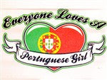 Everyone Loves A Portuguese Girl  T-Shirt