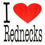I Heart Rednecks T-Shirt