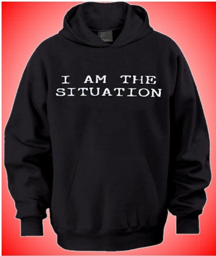 I Am The Situation Hoodie