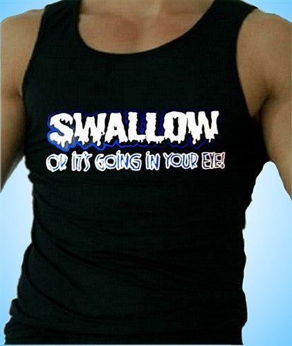 Swallow or it's going into your eye!  Men's Tank Top