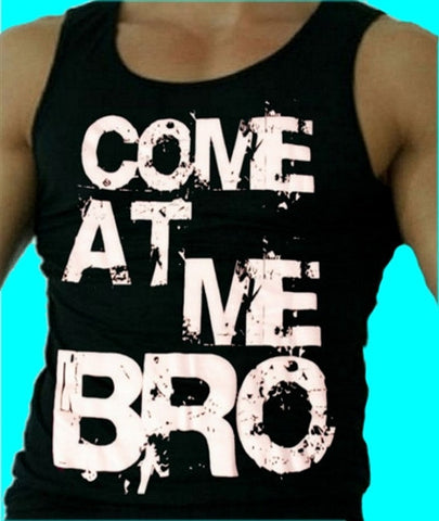 """Come At Me Bro"" Tank Top Men's"